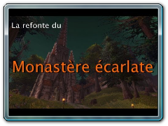 World of Warcraft - Donjon - Le Monastère écarlate